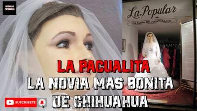 La Pascualita La Leyenda De La Novia Eterna De Chihuahua