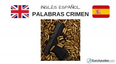 El crimen y los delitos vocabulario inglés español