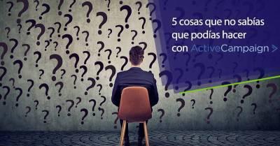 5 cosas que no sabias que podías hacer con ActiveCampaign