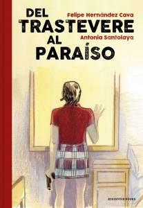 Del Trastevere al Paraíso, de Felipe Hernández Cava y Antonia Santolaya