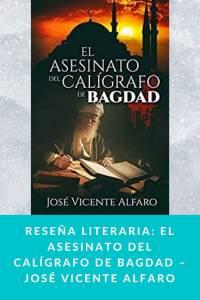 Reseña literaria: El asesinato del calígrafo de Bagdad – José Vicente Alfaro - Munduky