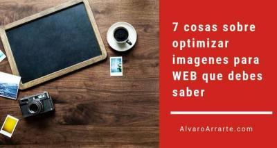 7 cosas sobre optimizar imagenes para WEB que debes saber