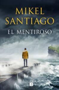 Crítica: 'El mentiroso' de Mikel Santiago. El thriller del verano