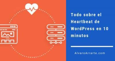 Todo sobre el Heartbeat de WordPress en 10 minutos