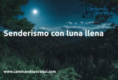 Senderismo con luna llena