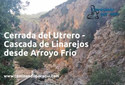 Ruta por la Cerrada del Utrero y Cascada de Linarejos