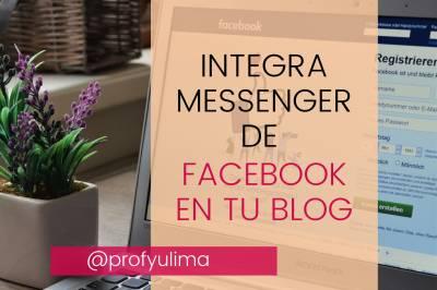 Aprende a integrar a tu Blog el Messenger de Facebook