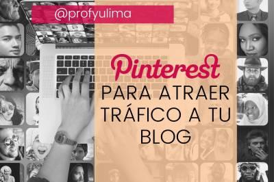 Aumenta el tráfico de tu Blog con Pinterest