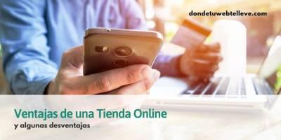 7 Ventajas de una Tienda Online y 4 aspectos a tener en cuenta