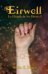 Reseña de Eirwell: La Elegida de los Dioses I, de Sheila G. Frutos