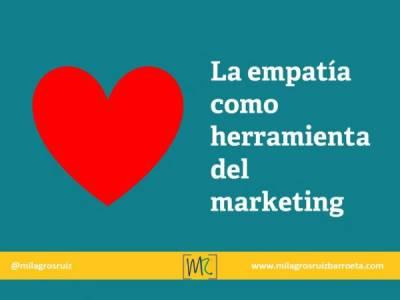 La Empatía como herramienta del Marketing - Milagros Ruiz Barroeta