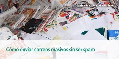 Cómo enviar Correos Masivos sin ser Spam   Email Marketing