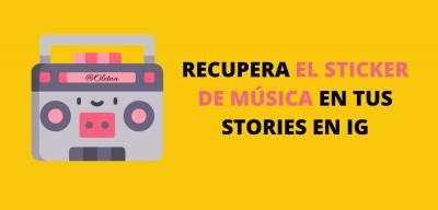 Cómo recuperar el Sticker de música en tus stories de Instagram