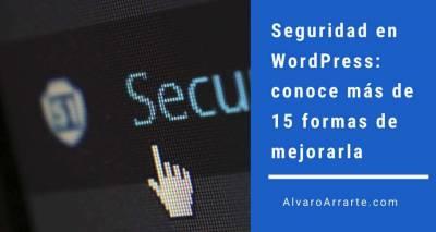 Seguridad en WordPress: conoce más de 15 formas de mejorarla