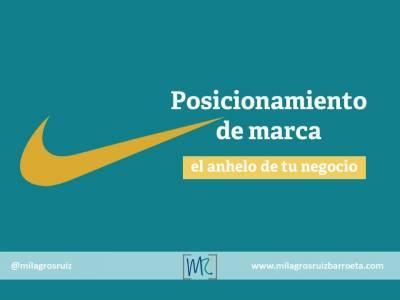 Posicionamiento de marca, el anhelo de tu negocio - Milagros Ruiz Barroeta