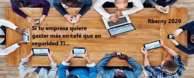 Si tu empresa quiere gastar más en café que en seguridad TI, será vulnerable y bastante soluble. - Sitio…