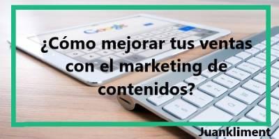 ¿Cómo mejorar tus ventas con el marketing de contenidos?