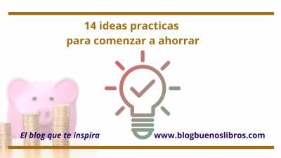 14 ideas practicas para comenzar a ahorrar