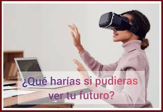 ¿Y Si Pudieras Ver Tu Futuro?