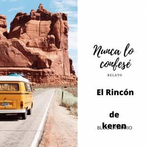 Relato: Nunca lo confesé - El Rincón de Keren