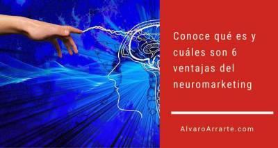 Conoce qué es y cuáles son 6 ventajas del neuromarketing