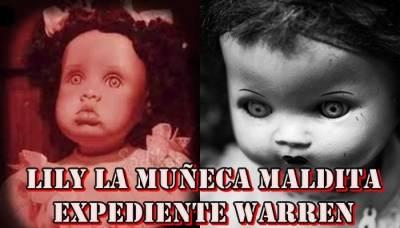 Conoce A Lily La Muñeca Maldita Expediente Warren