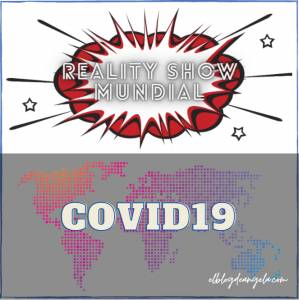 Reality Show Mundial: Covid19