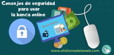 Consejos de seguridad para usar la banca digital