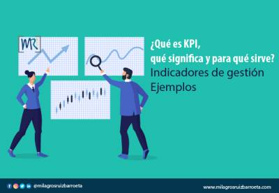 Qué es KPI, qué significa y para qué sirve-Indicadores de gestión, Ejemplos - Milagros Ruiz Barroeta