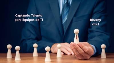 Captando Talento para Equipos de TI