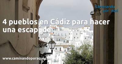 4 pueblos en Cádiz para hacer una escapada