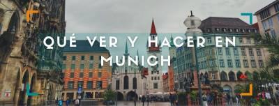 Qué ver y hacer en Múnich (Alemania) en 2 o 3 días