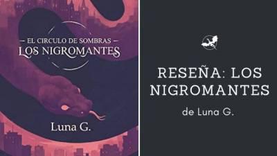 Reseña: Los Nigromantes. El Círculo de Sombras, de Luna G