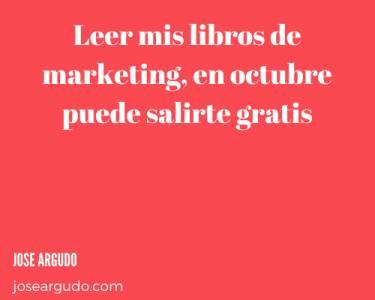 Leer mis libros de marketing, en octubre puede salirte gratis