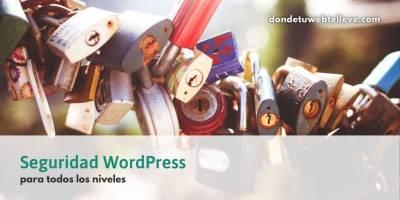 Seguridad WordPress para usuarios de todos los niveles