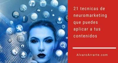 21 tecnicas de neuromarketing que puedes aplicar a tus contenidos