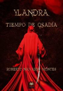 #Reseña Ylandra Tiempo de Osadía - Roberto Navarro Montes