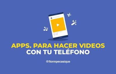 Aplicaciones para hacer videos gratis y sin marca de agua ¡con tu teléfono!