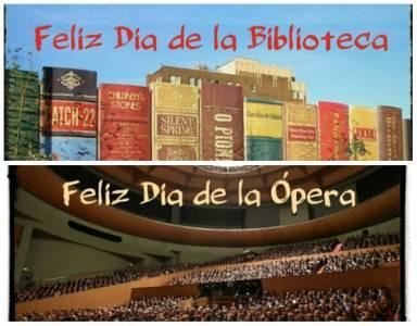 Letras Prestadas: Feliz día de la Biblioteca, Feliz día de la Ópera