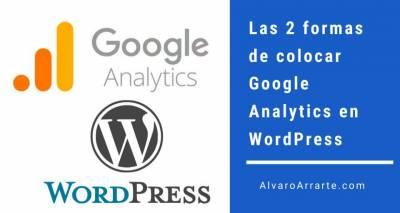 Las 2 maneras para colocar Google Analytics en WordPress