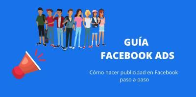 Guía Facebook Ads paso a paso 2020