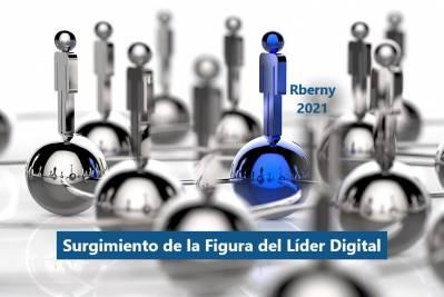 Surgimiento de la Figura del Líder Digital - Sitio Rberny