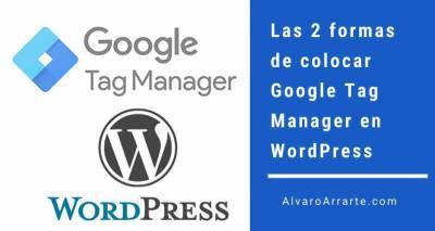 Las 2 formas de colocar Google Tag Manager en WordPress