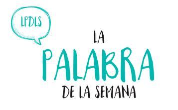 La Palabra de la Semana #25 – #LPDLS