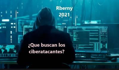 ¿Qué buscan los ciberatacantes? - Sitio Rberny