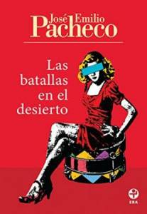 Las Batallas En El Desierto, José Emilio Pacheco