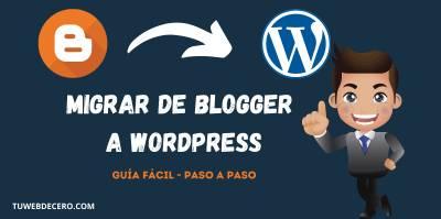 Cómo migrar Blogger a WordPress – Guía paso a paso 2020