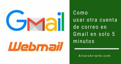 Como usar otra cuenta de correo en Gmail en solo 5 minutos