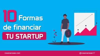 10 Formas de financiar tu negocio o startup
