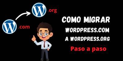 Cómo Migrar WordPress. com a WordPress. org - Guía Paso a paso
